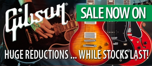 GIBSON SALE NOW ON AT WALTONS!